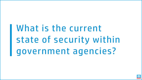 What is the current state of security within government agencies?