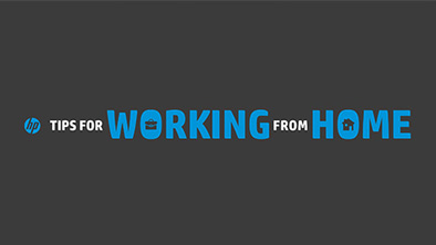 HP Tips for Working From Home
