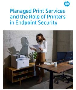 Managed Print Services and the Role of Printers in Endpoint Security